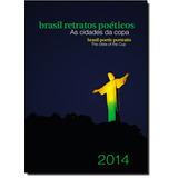 Brasil Retratos Poéticos: As Cidades Da Copa - 2014 - Brasi