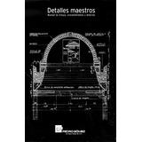 Arquitectura Detalles Maestros Manual De Dibujo Procedimien