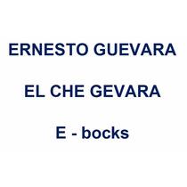 Lib5ros En Pdf Escritos Por El Revolucionario Che Guevara