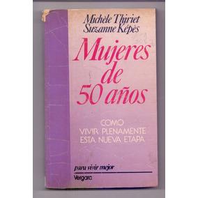 Libro Mujeres De 50 Años Michele Thiriet, Suzanne Kepes