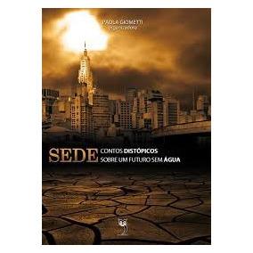 Livro Sede - Contos Distópicos Sobre Um Futuro Sem Água