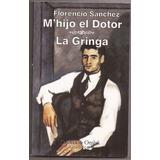 Mi Hijo El Dotor / La Gringa Florencio Sanchez