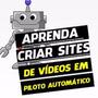 Crie Site De Vídeos Em Piloto Automático + Todos Os Plugins