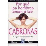 Porque Los Hombres Aman A Las Cabronas - Sherry Argov(audio)