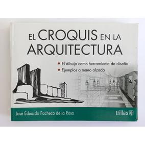 El Croquis En La Arquitectura Ed Trillas
