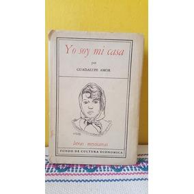 Yo Soy Mi Casa Por Guadalupe Amor, 1er Ed Diego Rivera Ilust