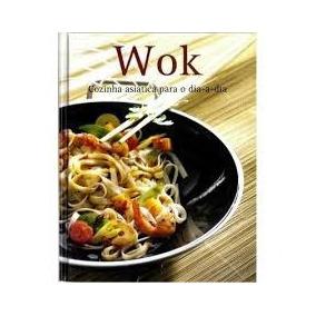 Wok Cozinha Asiática Para O Dia A Dia Trad Bernardo Júdice D