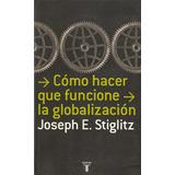 Como Hacer Que Funcione La Globalización