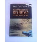 Livro - Na Margem Do Rio Piedra Eu Sentei E Chorei