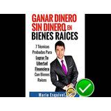 Libro Ganar Dinero Sin Dinero En Bienes Raices - Mario