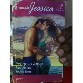 Perigoso Amor - 2 Histórias Halequin Jessica