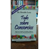 Osvaldo Loisi - Todo Sobre Consorcios. Edición 2017