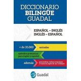 Diccionario Bilingüe Guadal Ingles-castellano / Cast.-ingles