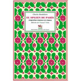 El Spleen De París. Pequeños Poemas En Prosa