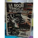 La Noche Tragica De Los Copuyes // Wegmann