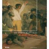 El Detalle En El Arte. 100 Obras Maestras - Hodge