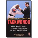 Tecnicas De Imobilizacao Do Taekwondo: Como Aprimo