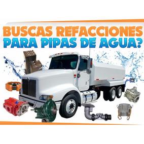 Camion Pipa De Agua, Refracciones,valvulas,camiones,usados
