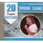 Cd Tayrone Cigano - 20 Super Sucessos - Novo***