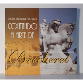Livro Contando A Arte De Brecheret Sandra Brecheret Pellegri