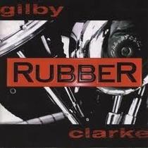 Cd Gilby Clarke Rubber - Usa Ex Guns-n-roses