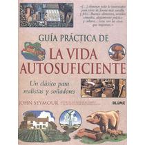 Plantas - Guia Practica De La Vida Autosuficiente - Libro