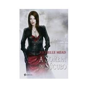 Richelle mead livro 5 livros no mercado livre brasil livro a sombra do scubo richelle mead fandeluxe Gallery