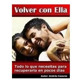 Libro Volver Con Ella + Recupera Tu Pareja + Obsequios(ebook