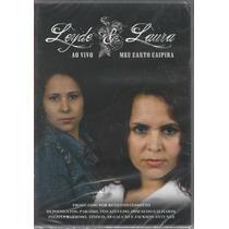 Leyde E Laura - Dvd Ao Vivo Meu Canto Caipira - Lacrado