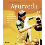 Ayurveda. Antigua Medicina Indu (bienestar); Massimo Paltri