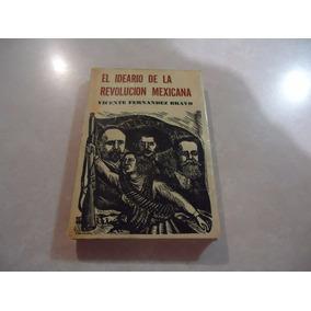 El Ideario De La Revolución Mexicana Vicente Fernández Bravo