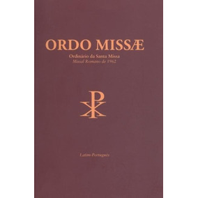 Ordo Missae - Ordinário Da Santa Missa - Missal R