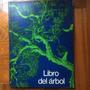 Libro Del Arbol - Celulosa Argentina Ed. - Excelente Estado