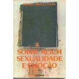 Livro Sobre Reich Sexualidade E Emoção Romel Alves Costa