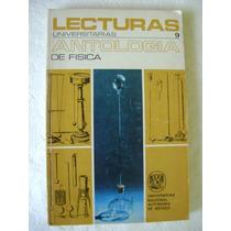 Antologia De Fisica. Lecturas Universitarias 1971. Unam $120