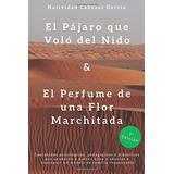Libro : El Pajaro Que Volo Del Nido & El Perfume De U (9189)