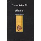 Adelante Charles Bukowski Libro En Oferta