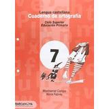Cuaderno De Ortografía 7. Lengua Castellana (materials Educ