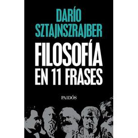 Libro La Filosofia En Once Frases De Dario Sztajnszrajber
