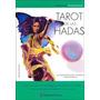 Tarot De Las Hadas. La Sabiduria Del Pueblo Mas Magico