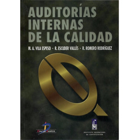 Libro: Auditorías Internas De La Calidad - M. Á. Vila - Pdf