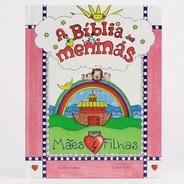 Bíblia Das Meninas - Para Mães E Filhas - Livro Infantil