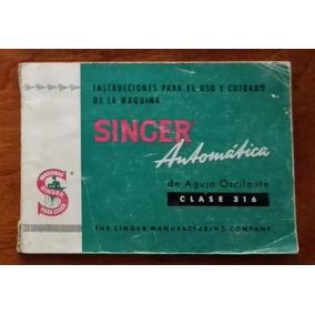 Instrucciones De Uso Y Cuidado Maquina De Coser Singer 316g