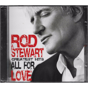 Rod Stewart Cd Greatest Hits All For Love Novo Lacrado