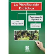 La Planificación Didáctica. Salas De 4 Y 5 Años