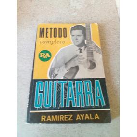 Metodo Completo De Guitarra. Ramirez Ayala. $249 Dhl