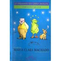 Livro O Diamante Do Grão-mogol Camaleão Na Lua Maria Clara M