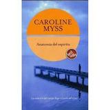 E Book Anatomia Del Espiritu Caroline Myss La Sabiduría