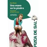 Una Mano En La Piedra (libros Infantiles - Pizca De Sal); A
