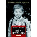Libro : Tras Las Huellas De Joseph Ratzinger (spanish Edi..